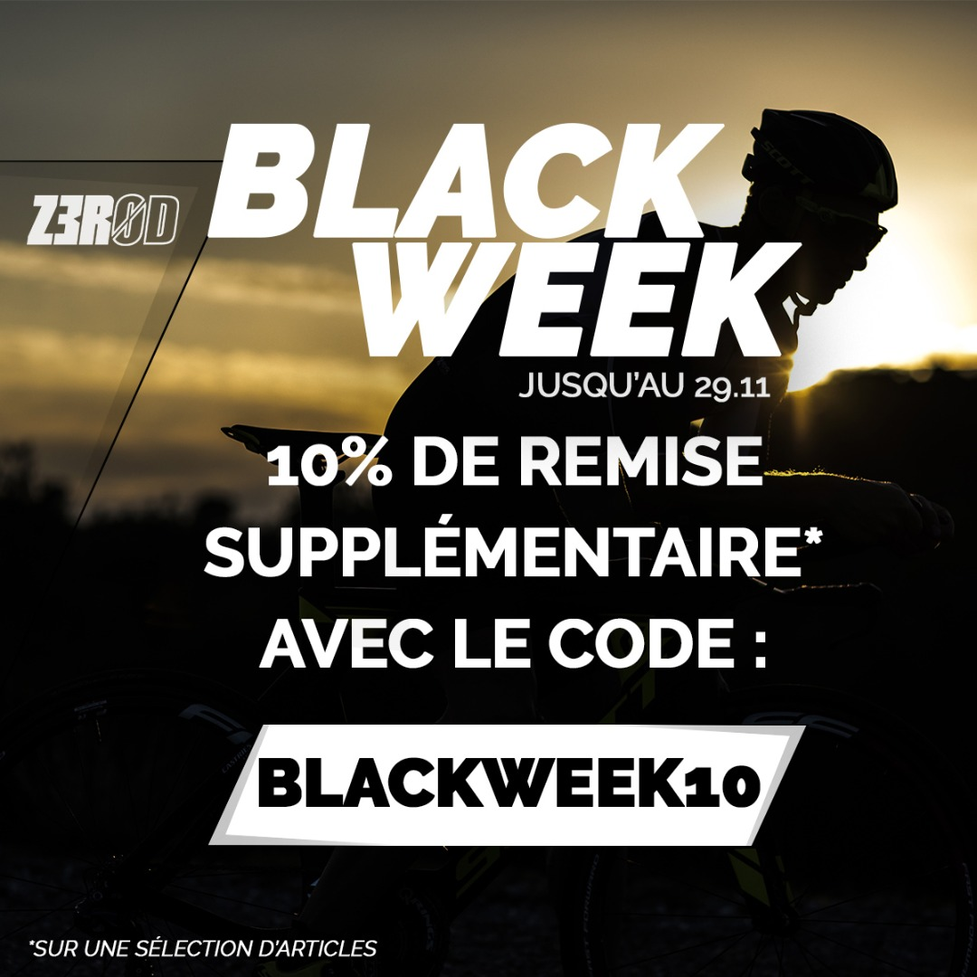 BLACK WEEK ! 10% de remise additionnelle !